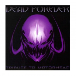 DEAD FOREVER: Tribute To Motörhead CD