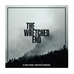 THE WRETCHED END - In These Woods, From These Mountains LP