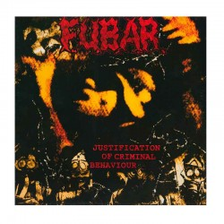 F.U.B.A.R. - Justification Of Criminal Behaviour 12""