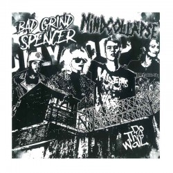 BAD GRIND SPENCER/MINDCOLLAPSE - Do This Wall  7""