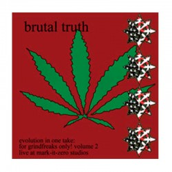 BRUTAL TRUTH-Evolution In One Take: For Grindfreaks only! Volumen 2