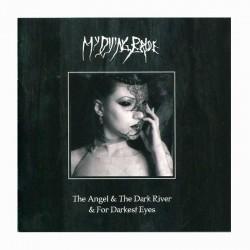 MY DYING BRIDE - The Angel & The Dark River & For Darkest Eyes