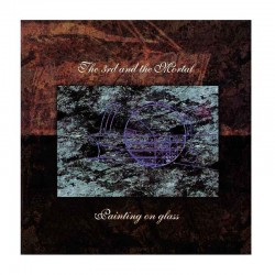THE 3rd AND THE MORTAL -Painting On Glass  2LP Gatefold. Edición Limitada