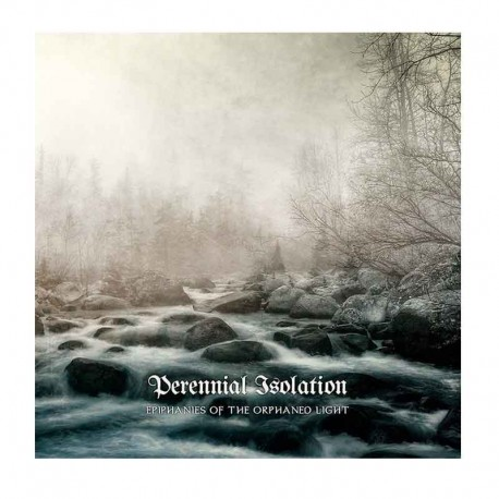 PERENNIAL ISOLATION - Epiphanies Of The Orphaned Light CD