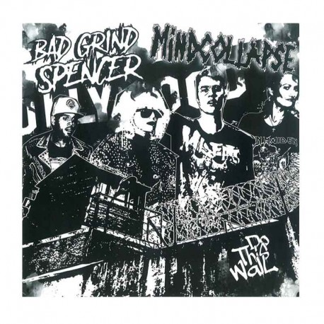 """BAD GRIND SPENCER/MINDCOLLAPSE - Do This Wall  7"""""""
