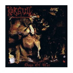 KÖRGULL THE EXTERMINATOR - Dogs Of War LP