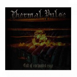 THERMAL PULSE - Cult Of Enchanted Rage CD