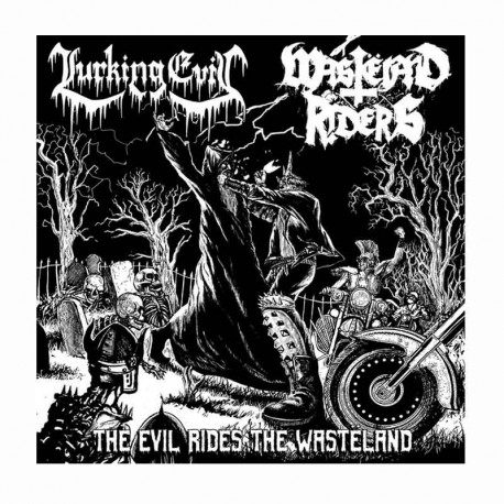 """WASTËLAND RIDERS/LURKING EVIL - The Evil Rides The Wasteland 10"""""""