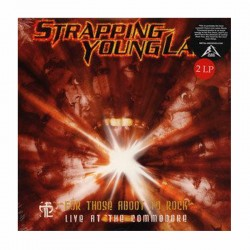 STRAPPING YOUNG LAD - For Those Aboot To Rock - Live At The Commodore 2LP Edición Limitada