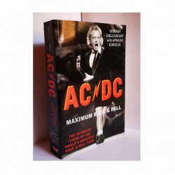AC/DC: Maximum Rock & Roll: The Ultimate Story of the World's Greatest Rock-And-Roll Band Libro
