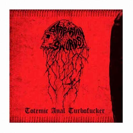 BARBARIAN SWORDS - Totemic Anal Turbofucker CD