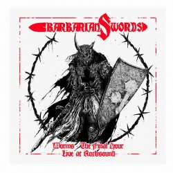 BARBARIAN SWORDS - Worms - The Final Hour. Live at Rocksound LP