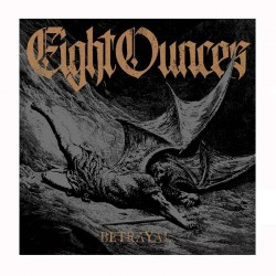 EIGHT OUNCES - Betrayal LP
