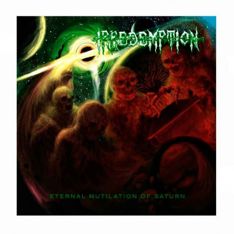 IRREDEMPTION - Eternal Mutilation Of Saturn CD