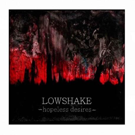 LOWSHAKE - Hopeless Desires CD