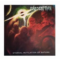 IRREDEMPTION - Eternal Mutilation Of Saturn CD