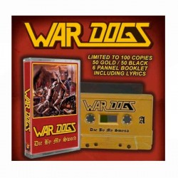 WAR DOGS - Die By My Sword Cassette Gold - Ltd. Ed..