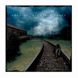 "TRUE/DICKLESS TRACY - Live 7"" Split EP"