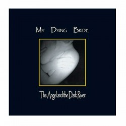 MY DYING BRIDE - The Angel & The Dark River