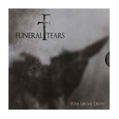 FUNERAL TEARS - Your Life My Death CD Ltd. Ed.