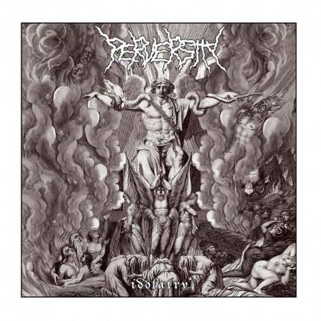 PERVERSITY - Idolatry LP