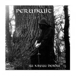 PERUNWIT - W Kręgu Dębów LP Black Vinyl, Ltd. Ed.