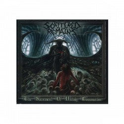SCATTERED REMAINS - The Sacrement Of Unholy Communion